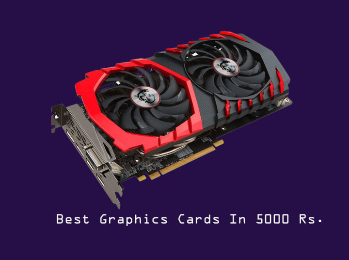 best graphics card under Rs 5000